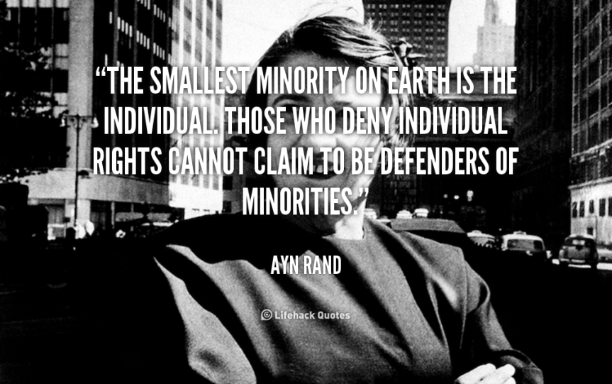 quote-Ayn-Rand-the-smallest-minority-on-earth-is-the-88961